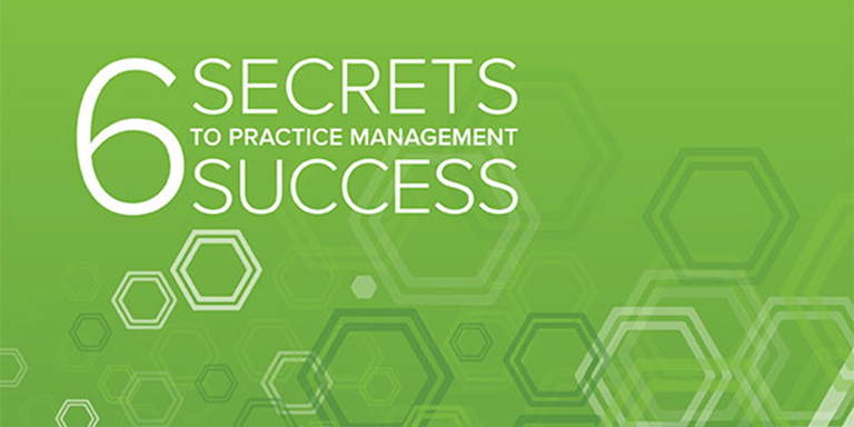 6 secrets of practice management success